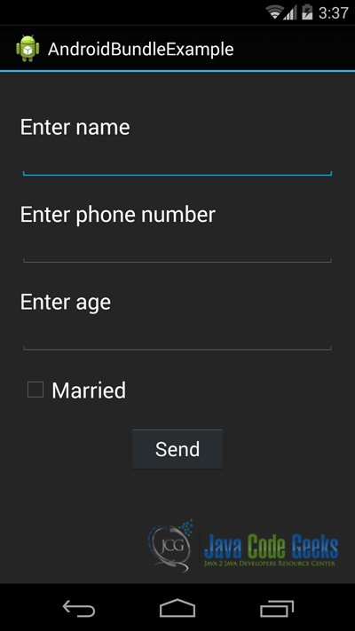 Figure 8. This is the main ActivityBundleExample that launches the app. Here we can fill the form for the AndroidSecondActivity.